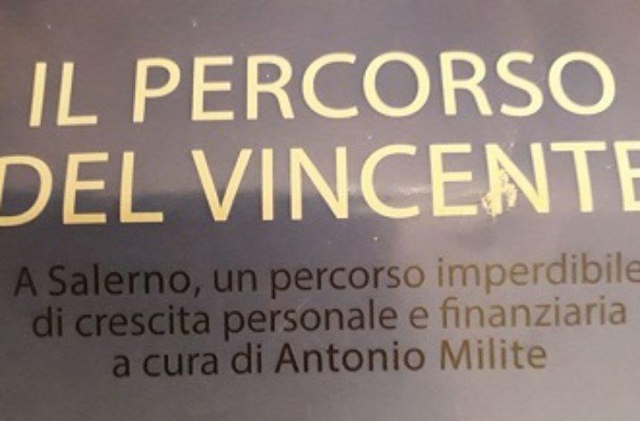 """A Salerno """"Il Percorso del Vincente"""" di Antnio Milite, Life& Financial Coach"""