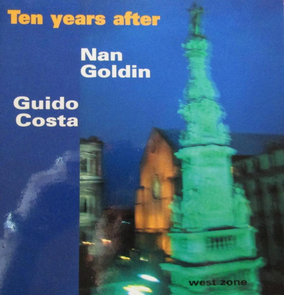 Ten Years after di Nan Goldin - Ed. Guido Costa